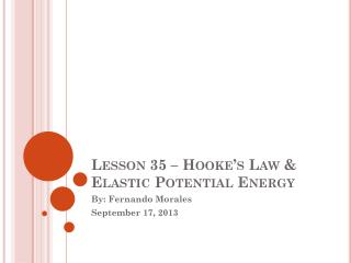 Lesson  35 – Hooke's Law & Elastic Potential Energy