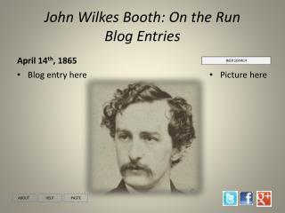 John Wilkes Booth: On the Run  Blog Entries