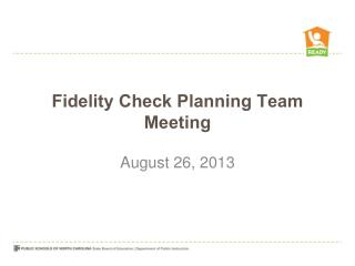 Fidelity Check Planning Team Meeting