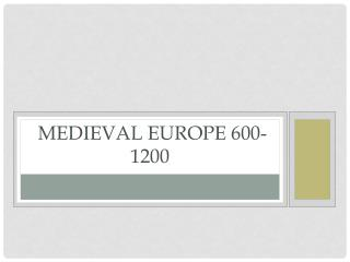 Medieval Europe  600-1200