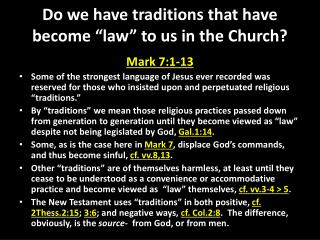 "Do we have traditions that have become ""law"" to us in the Church?"