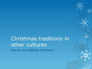 Christmas traditions in other cultures