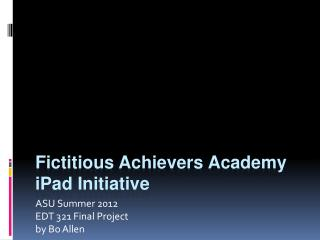 Fictitious Achievers Academy iPad Initiative