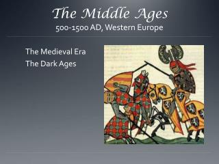 The Middle Ages 500-1500 AD, Western Europe