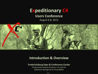 E x peditionary  C4  Users  Conference August  6 -8,  2013