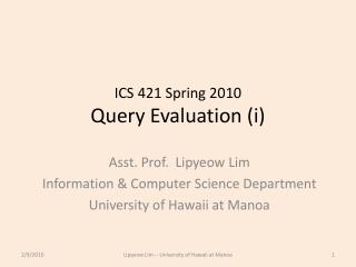 ICS 421 Spring 2010 Query Evaluation ( i )