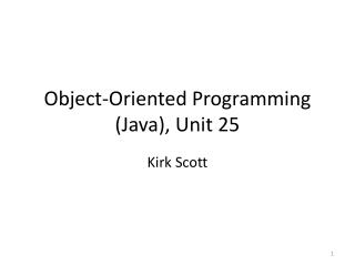 Object-Oriented Programming (Java), Unit 25