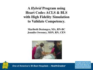 A  Hybrid  Program Utilizing Heart  Code  ACLS & BLS with  Simulation to Validate Competency