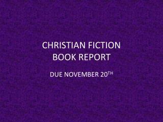 CHRISTIAN FICTION  BOOK REPORT