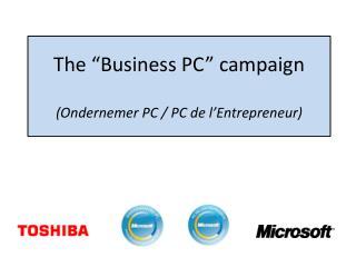"""The """"Business PC""""  campaign (Ondernemer PC / PC de  l'Entrepreneur )"""