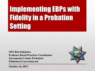 Implementing EBPs with Fidelity in a Probation Setting