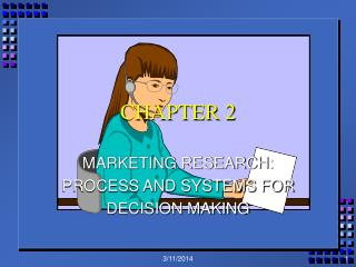 MARKETING RESEARCH: PROCESS AND SYSTEMS FOR DECISION MAKING