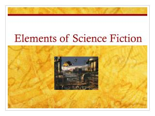 Elements of Science Fiction