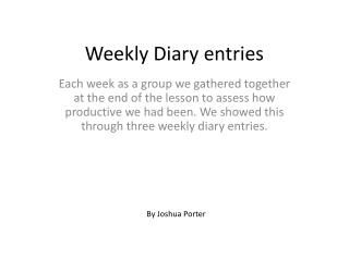 Weekly Diary entries