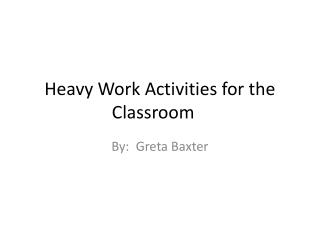 Heavy Work Activities for the Classroom