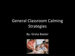 General Classroom Calming Strategies