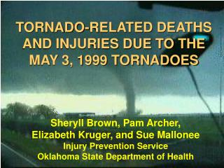 TORNADO-RELATED DEATHS AND INJURIES DUE TO THE MAY 3, 1999 TORNADOES