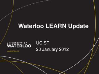 Waterloo LEARN Update