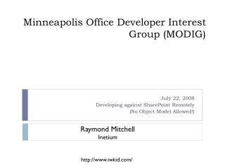 Minneapolis Office Developer Interest Group (MODIG)