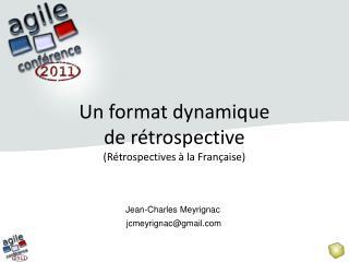 Un format dynamique de rétrospective (Rétrospectives à la Française)