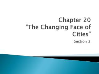 "Chapter 20  ""The Changing Face of Cities"""