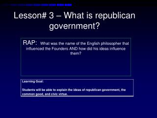 Lesson #  3 – What is republican government?