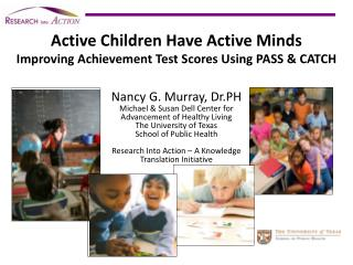 Active Children Have Active Minds Improving Achievement Test Scores Using PASS & CATCH
