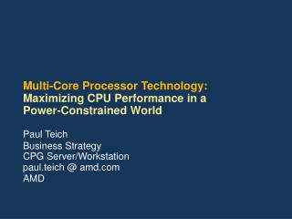 Multi-Core Processor Technology: Maximizing CPU Performance in a Power-Constrained World