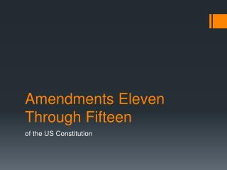 Amendments Eleven Through Fifteen