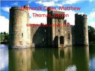 Domonik C ates, Matthew  T homas, Devon
