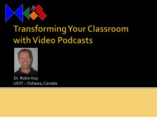Transforming Your Classroom with Video Podcasts