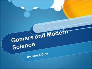 Gamers and Modern Science