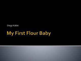 My First Flour Baby