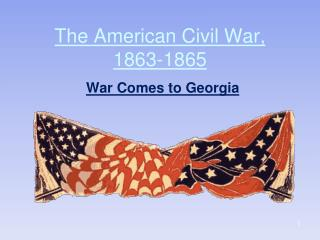 The American Civil War, 1863-1865