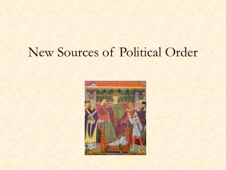 New Sources of Political Order