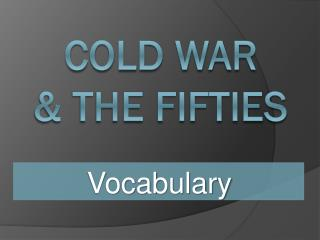 Cold War & the Fifties