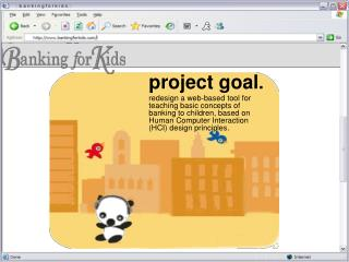 project goal.redesign a web-based tool for teaching basic concepts of banking to children