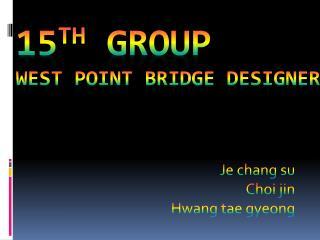 15 th  group west point bridge designer