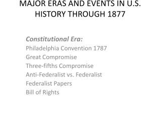 MAJOR ERAS AND EVENTS IN U.S. HISTORY THROUGH 1877