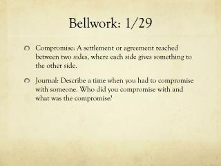 Bellwork : 1/29