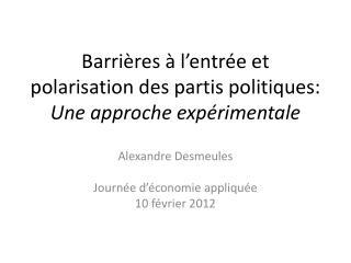 Barrières à l'entrée et polarisation des partis politiques: Une approche expérimentale