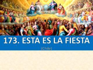 173. ESTA  ES LA  FIESTA (Chile)