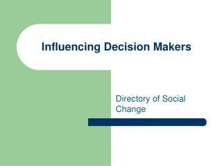 Influencing Decision Makers