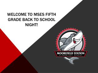 Welcome to MSES Fifth Grade Back to School Night!