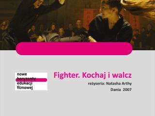 Fighter. Kochaj i walcz