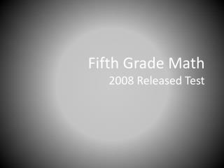 Fifth Grade Math 2008 Released Test