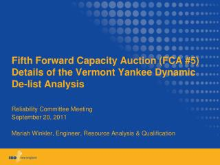 Fifth Forward Capacity Auction (FCA #5) Details of the Vermont Yankee Dynamic De-list Analysis