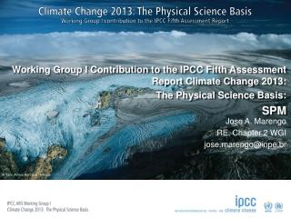 Working Group I Contribution to the IPCC Fifth Assessment  Report Climate  Change 2013: