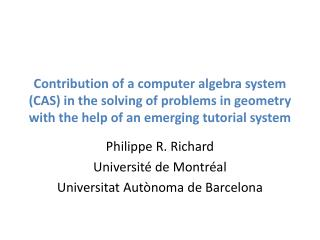 Philippe R. Richard Université de Montréal Universitat Autònoma  de Barcelona