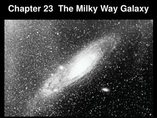 Chapter 23  The Milky Way Galaxy